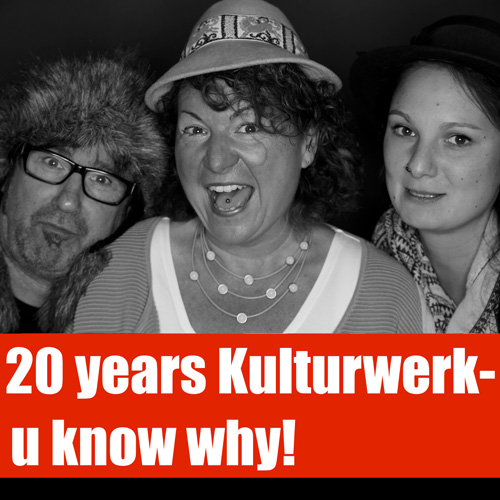 20 years Kulturwerk - u know why!